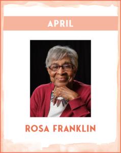 ROSA FRANKLIN - SC African American History Calendar April